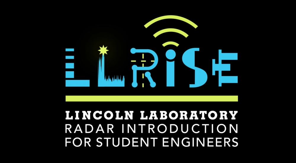 The Lincoln Laboratory Radar Introduction for Student Engineers (LLRISE) program is a summer workshop on how to build small radar systems.