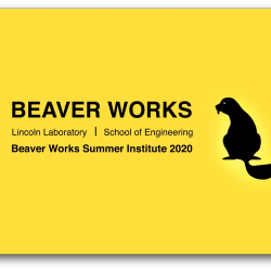 "Black text on yellow background saying ""Beaver Works, Lincoln Laboratory, School of Engineering, Beaver Works Summer Institute 2020"" next to a Beaver logo."