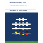 Mathematics of Big Data: Spreadsheets, Databases, Matrices, and Graphs